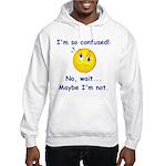 I'm So Confused... Hooded Sweatshirt