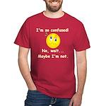 I'm So Confused... Dark T-Shirt