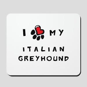 I *heart* My Italian Greyhoun Mousepad