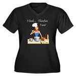 I Cook... Therefore I Am Women's Plus Size V-Neck