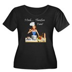 I Cook... Therefore I Am Women's Plus Size Scoop N