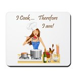 I Cook... Therefore I Am Mousepad