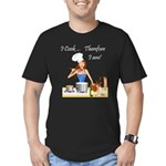 I Cook... Therefore I Am Men's Fitted T-Shirt (dar