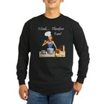 I Cook... Therefore I Am Long Sleeve Dark T-Shirt