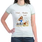 I Cook... Therefore I Am Jr. Ringer T-Shirt