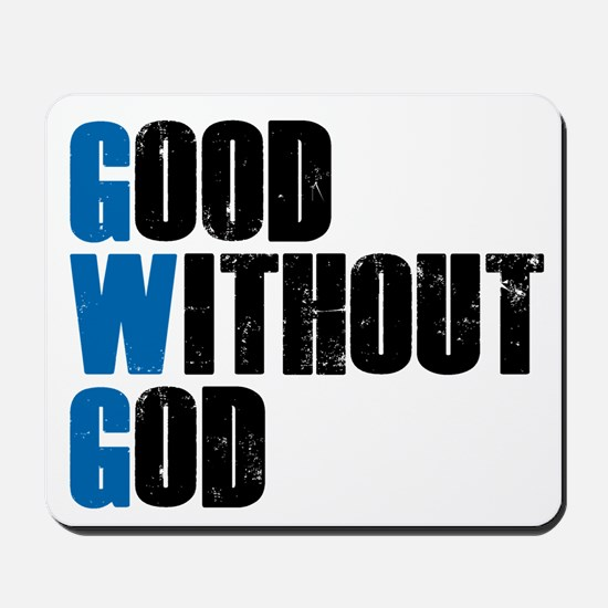 Good Without God Mousepad