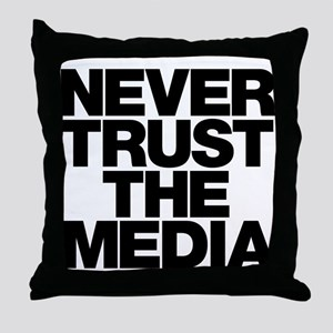 Never Trust The Media Throw Pillow