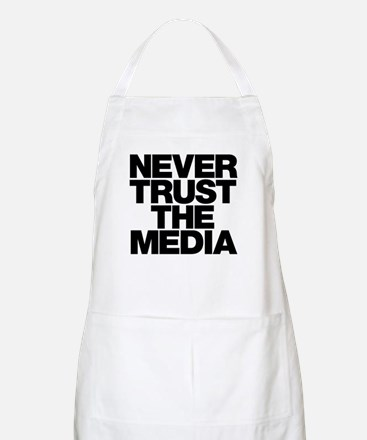 Never Trust The Media Apron
