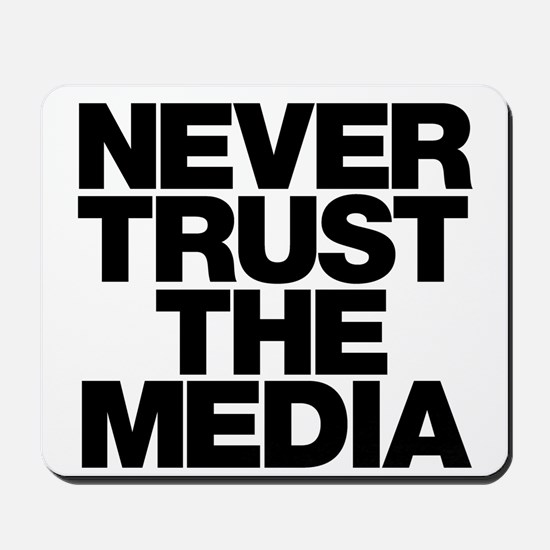 Never Trust The Media Mousepad