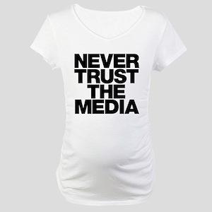 Never Trust The Media Maternity T-Shirt