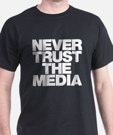 Never Trust The Media T-Shirt