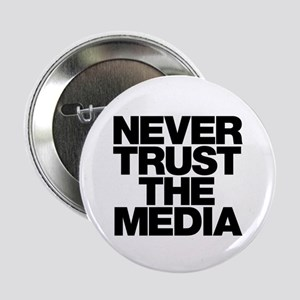 "Never Trust The Media 2.25"" Button"