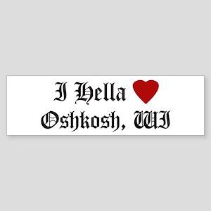 Hella Love Oshkosh Bumper Sticker