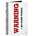 Warning...I Do Dumb Things Journal