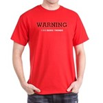 Warning...I Do Dumb Things Dark T-Shirt