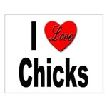 I Love Chicks Small Poster