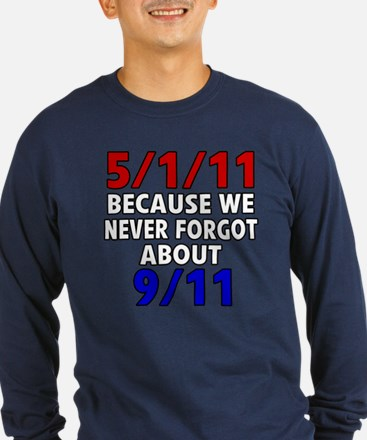 5/1/11 Because We Never Forgot 9/11 T