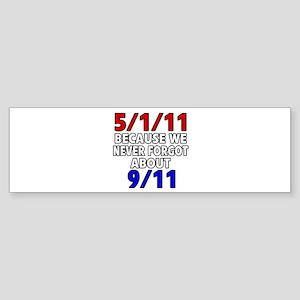 5/1/11 Because We Never Forgot 9/11 Sticker (Bumpe