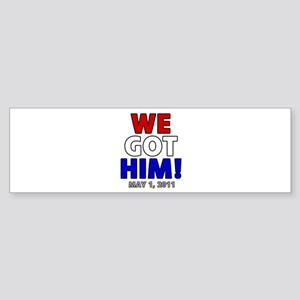 We Got Him Sticker (Bumper)