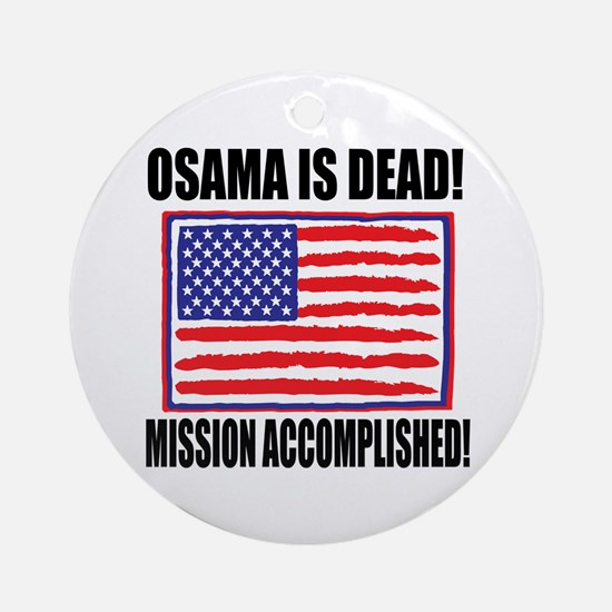 Mission Accomplished Osama Dead Ornament (Round)