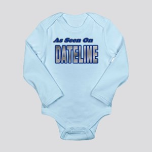 As Seen on Dateline Long Sleeve Infant Bodysuit