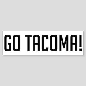 Go Tacoma! Bumper Sticker