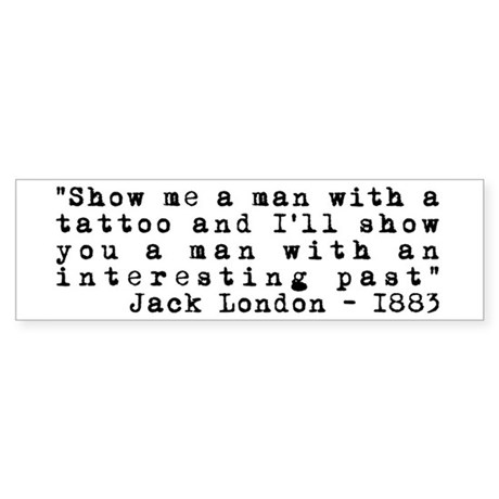 Jack London Tattoo Quote Bumper Sticker