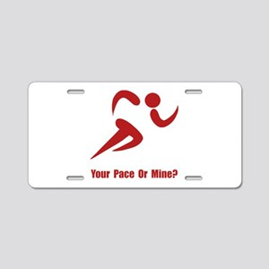 Your Pace Or Mine? Aluminum License Plate