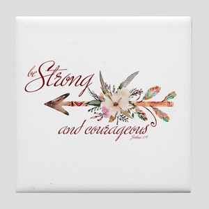 Strong and courageous Tile Coaster