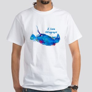 I LOVE STINGRAYS White T-Shirt