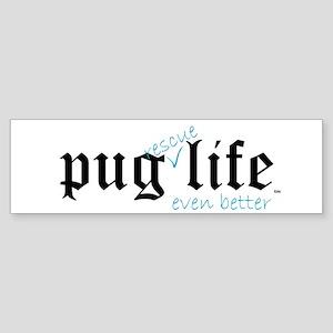 Pug Rescue Life Bumper Sticker