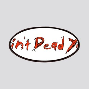 Ain't Dead Yet Patches