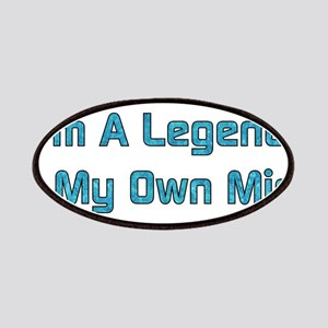 Legend In My Own Mind Patches