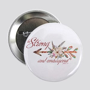 """Strong and courageous 2.25"""" Button"""