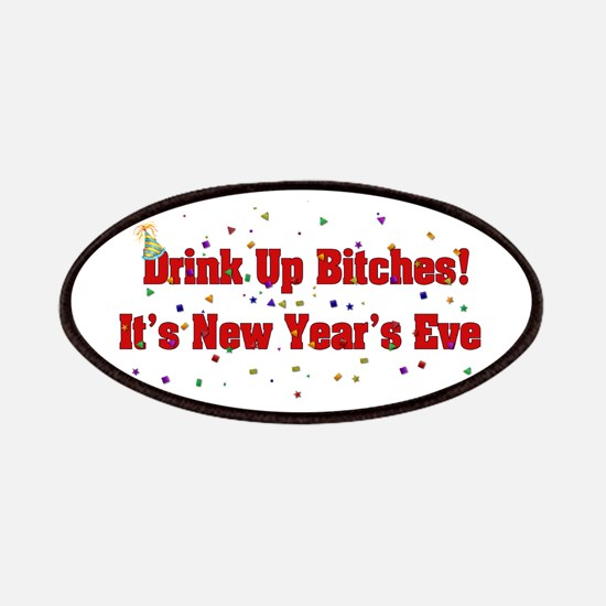 Drink Up Bitches New Year Patches