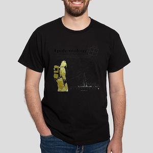 Epidemiology Inspirational Quote Dark T-Shirt