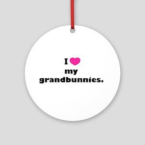 I love my grandbunnies. Ornament (Round)