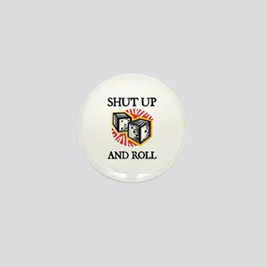 Shut Up and Roll Mini Button