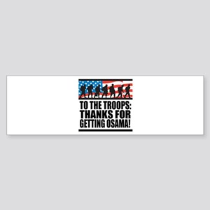 Troops Thanks for Getting Osama Sticker (Bumper)