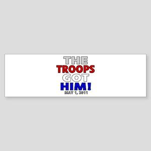 The Troops Got Him Sticker (Bumper)
