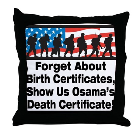 Show Us Osama's Death Certificate Throw Pillow