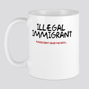 Illegal Immigrant Mug