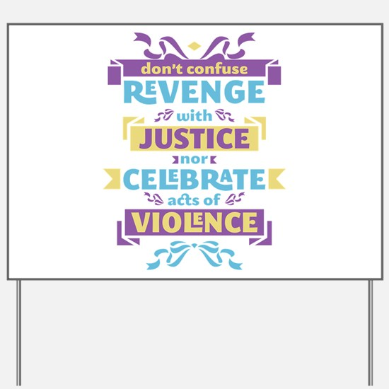 Don't Celebrate Violence Yard Sign