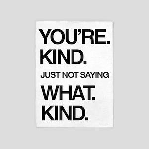You're. Kind. 5'x7'Area Rug