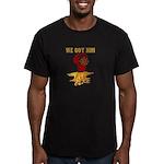 we got him Men's Fitted T-Shirt (dark)