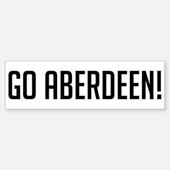 Go Aberdeen! Bumper Bumper Bumper Sticker
