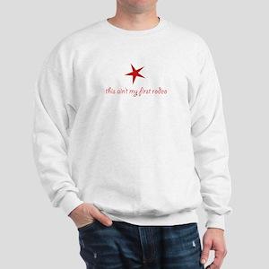 first rodeo Sweatshirt