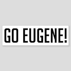 Go Eugene! Bumper Sticker