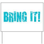 bring it! Yard Sign