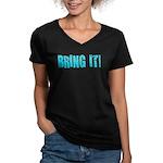 bring it! Women's V-Neck Dark T-Shirt